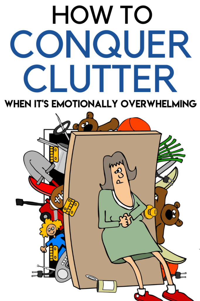 declutter when you are emotionally overwhelmed