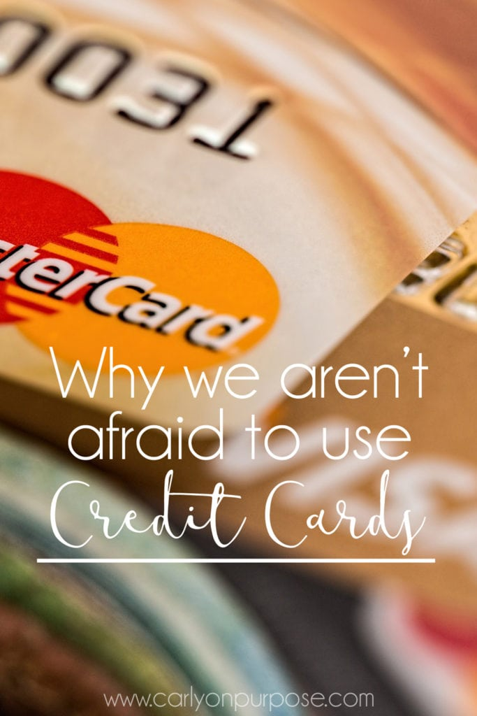 Why we aren't afraid to use credit cads