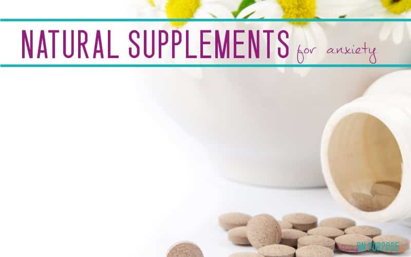 Natural Supplements for Anxiety – The Ultimate Guide to Living (Well) With Anxiety, Part 5