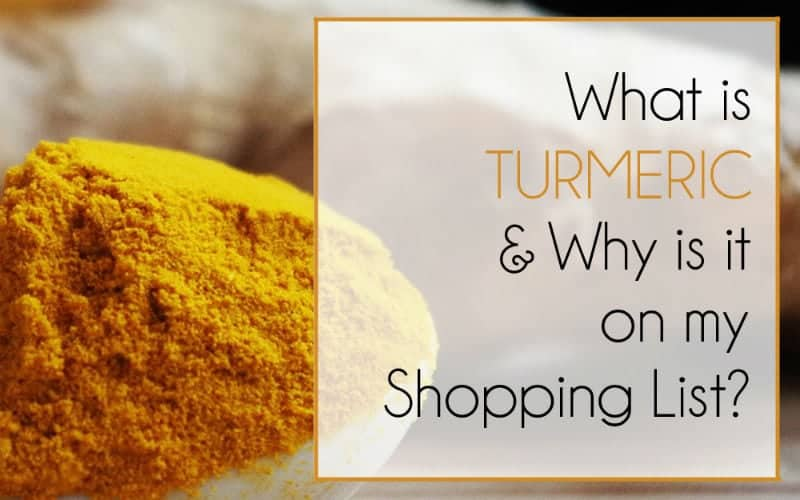What is Turmeric & Why is it on My Shopping List?