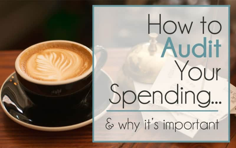 How to Audit your spending (& why it's important)