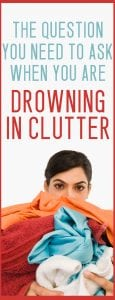 the question to ask yourself to help you with clutter