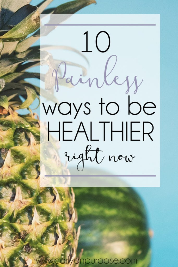 10 painless ways to be healthier now