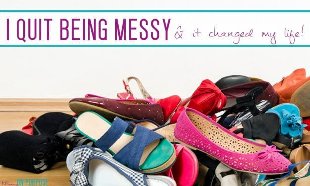 I Stopped Being Messy and it Changed My Life