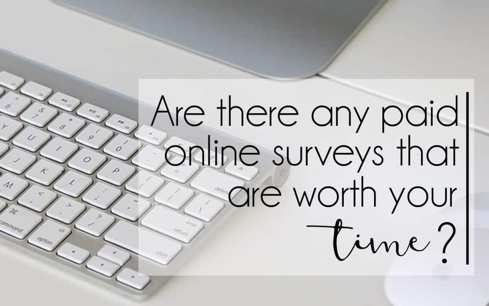 Are There Actually Any Paid Online Surveys Worth Your Time?