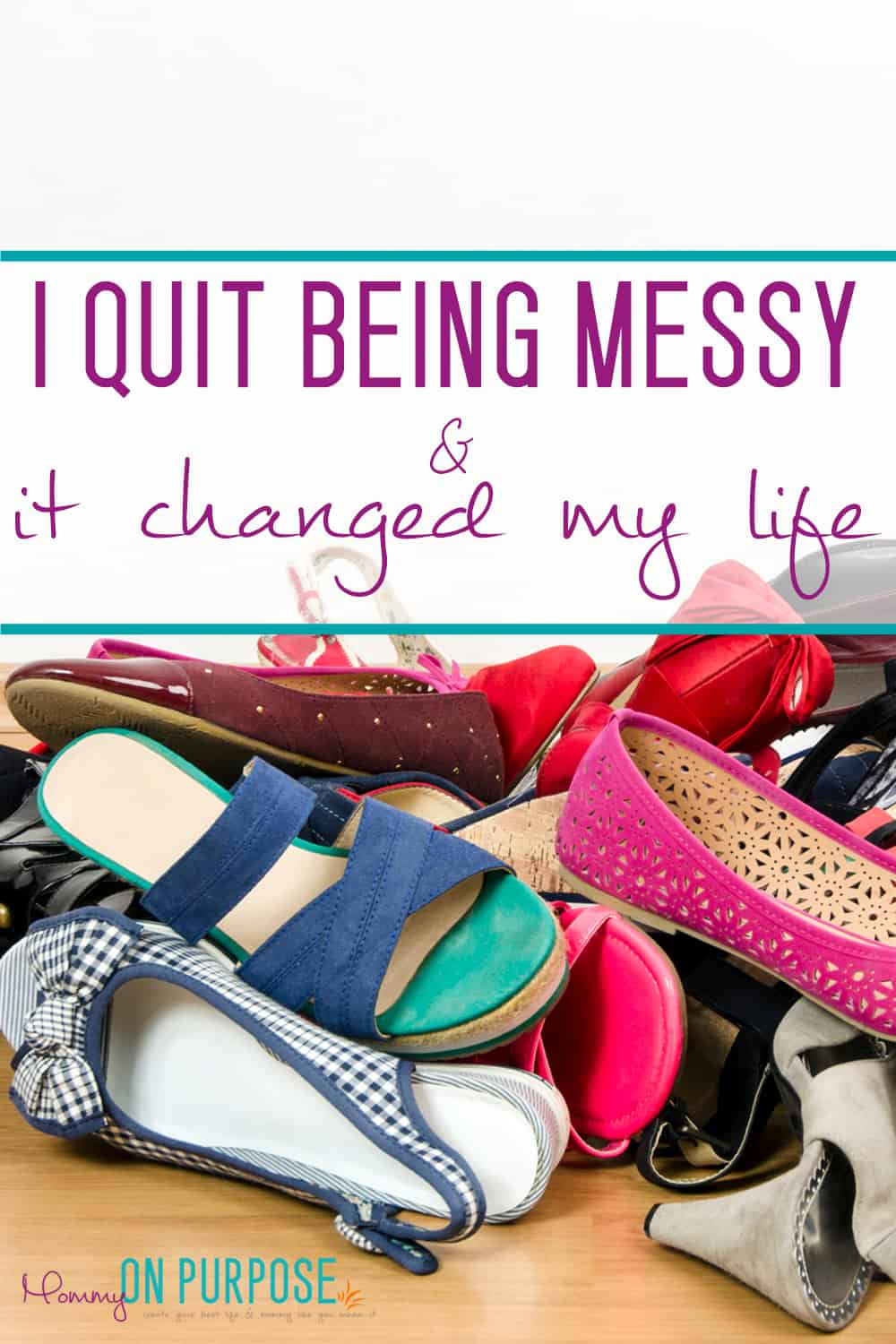 I quit being messy - cleaning and organizing tips!