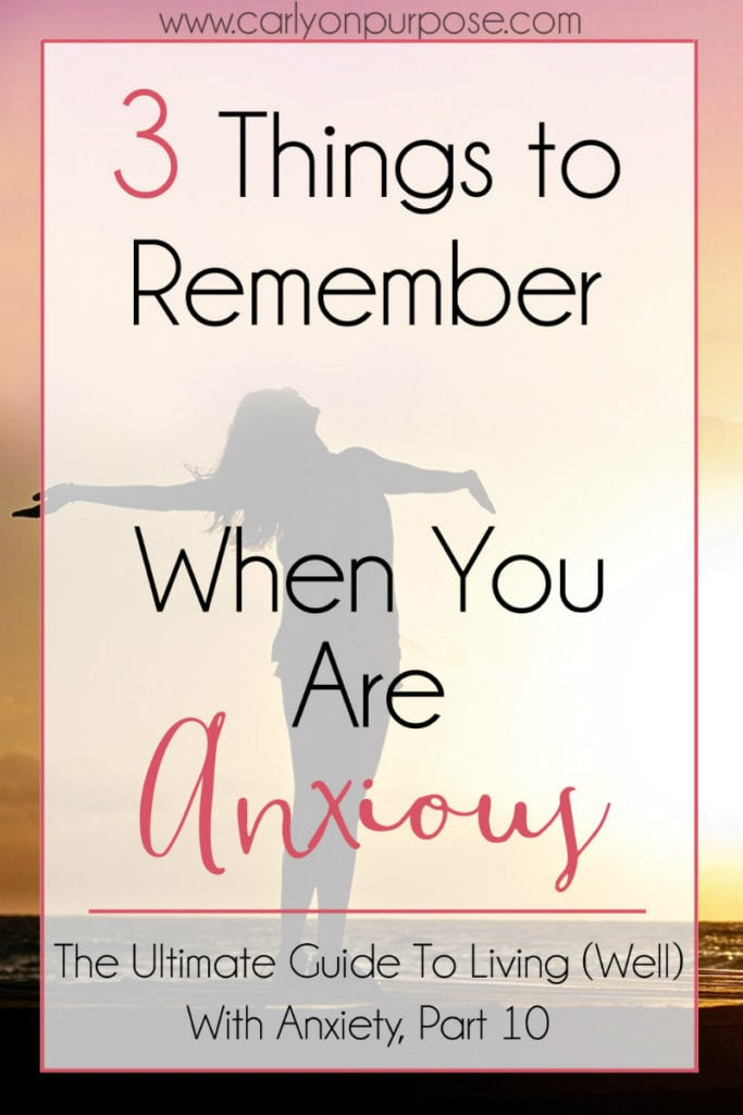 3 things to remember when you are axious