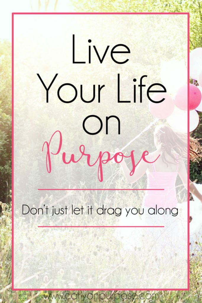 Live your life on purpose