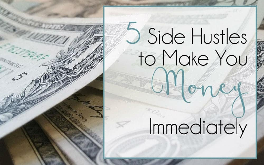 Side Hustles That Will Make You Money Immediately