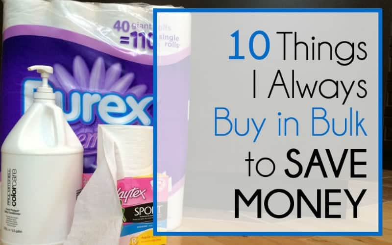 10 Things I ALWAYS Buy in Bulk to Save Money