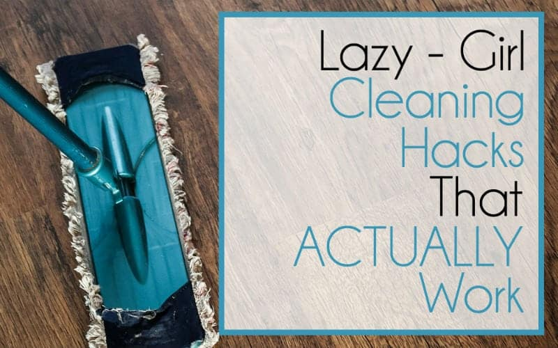 Lazy Girl Cleaning Hacks That ACTUALLY Work