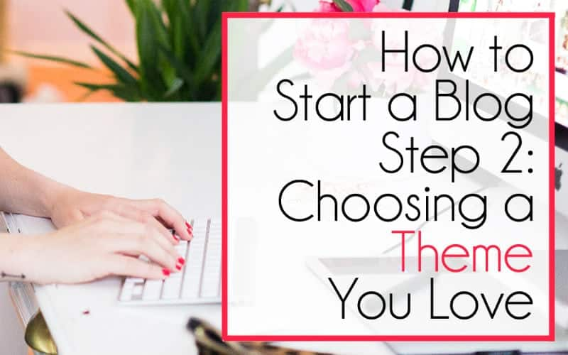 Start a Blog: Choosing a Theme