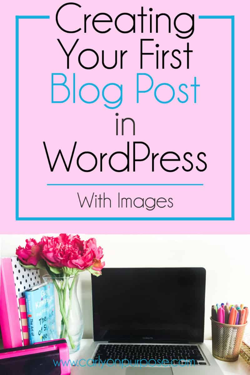 Creating your first blog post in wordpress