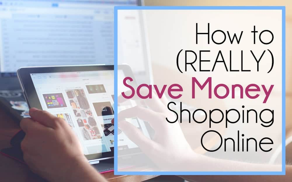 How to (Really) Save Money When Shopping Online