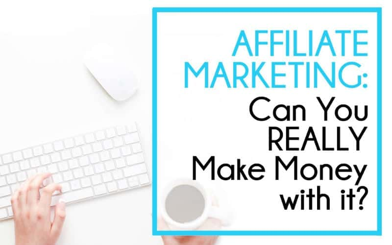 Affiliate Marketing: how to ACTUALLY make money with it