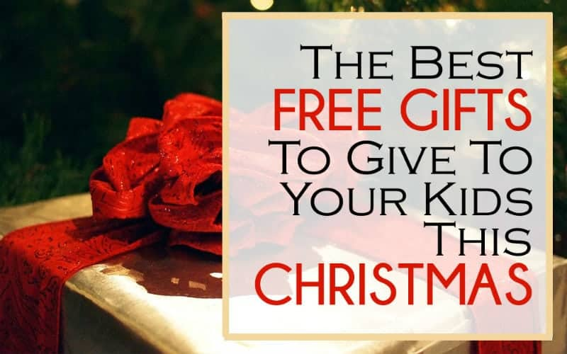 The Best FREE Gifts to Give Your Kids This Christmas