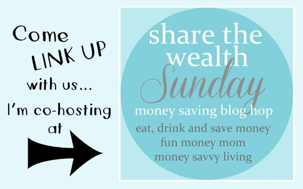 Share the Wealth Sunday – Money Saving Blog Hop