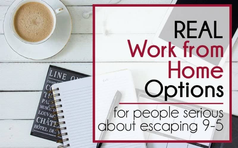 Real Work From Home Options (for People Who Are Serious About Escaping 9-5)