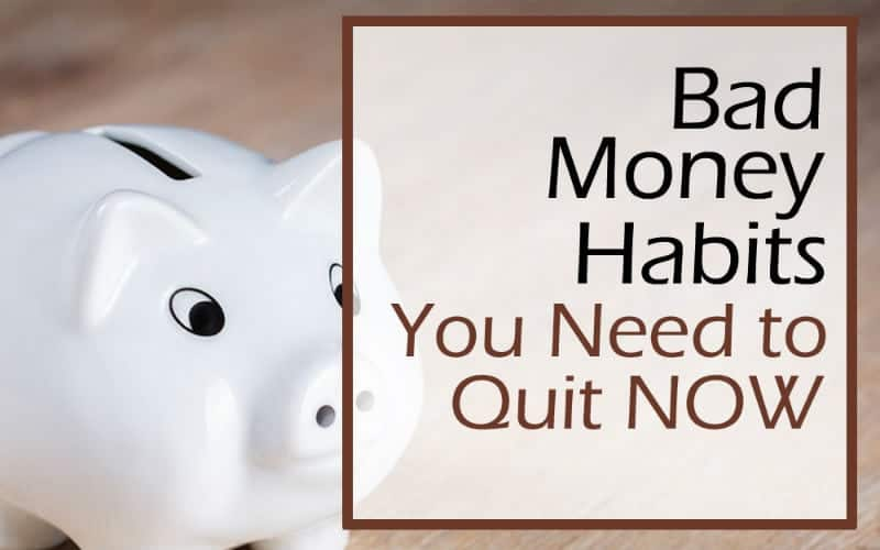 Bad Money Habits You Need to Ditch NOW