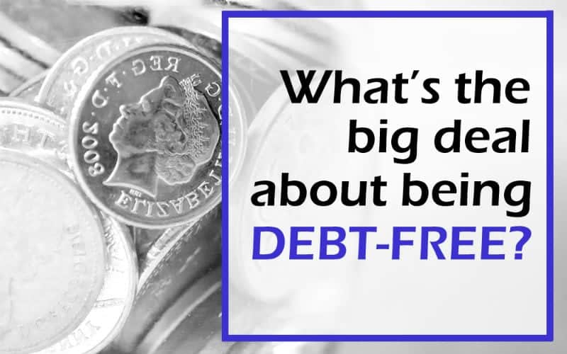 "What's the Big Deal About Being ""Debt-Free""?"