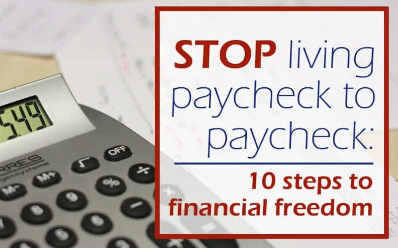 STOP living paycheck to paycheck: 10 Steps to Financial Freedom