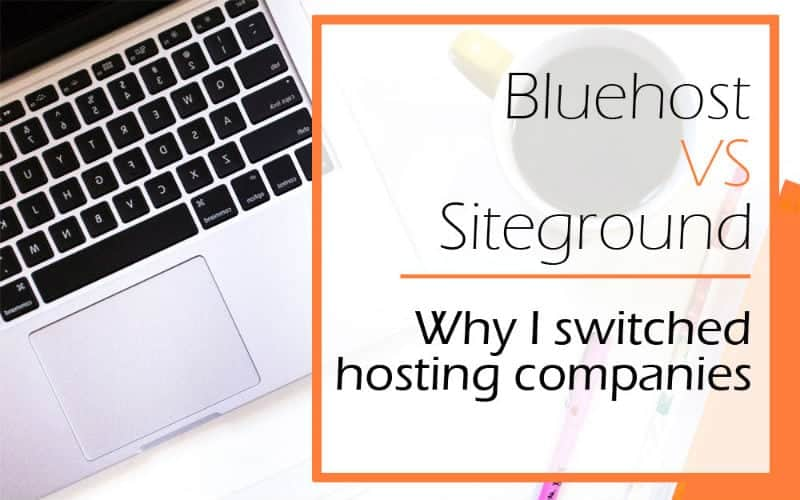 Bluehost vs Siteground: Why I switched hosting companies