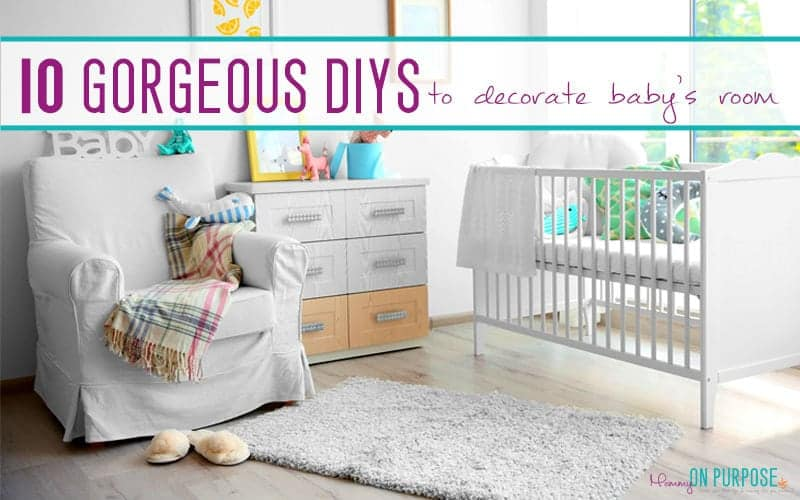 10 Gorgeous DIYs to Decorate Baby's Room