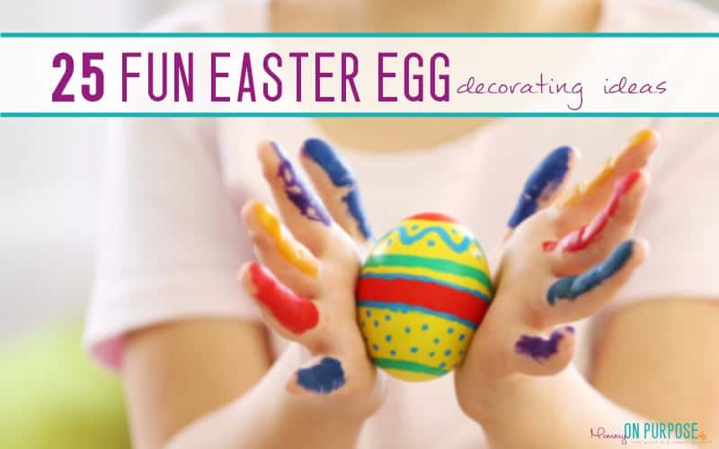 25 Easter Egg Decorating Ideas for Kids and Families