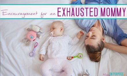 For the Exhausted New Mommy