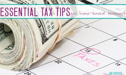 3 Essential Tax Tips for Your Home-Based Business in it's First Year