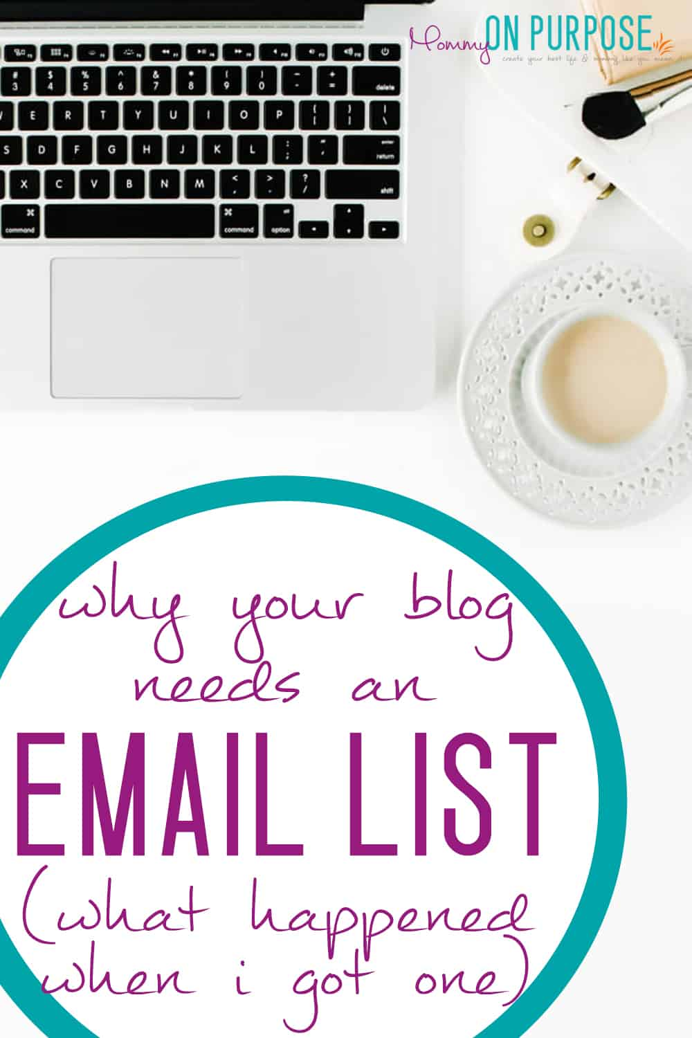 your blog needs an email list  if you want to make money blogging... read this to find out why!