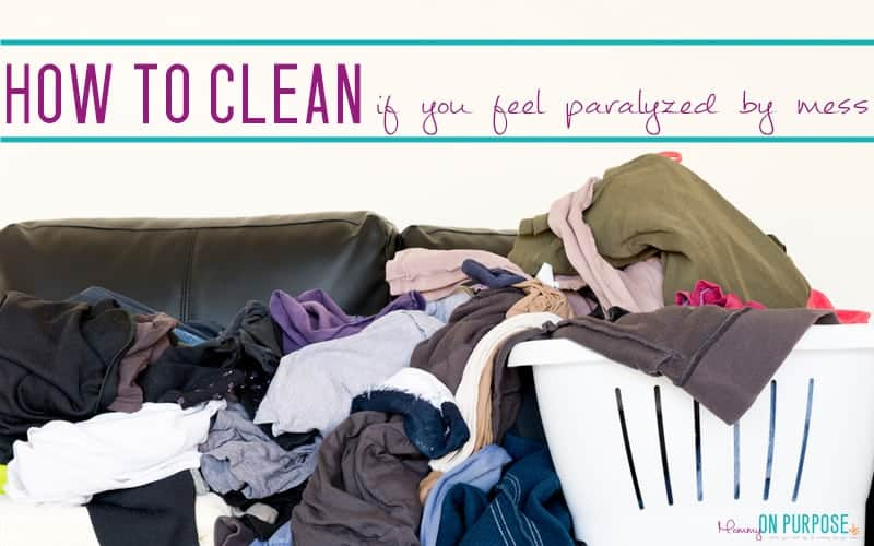 "How to Clean Your House When You Feel Paralyzed by ""The Mess"""