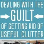 DEALING WITH THE GUILT OF USEFUL CLUTTER