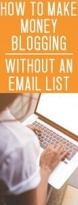 how to make money blogging without an email list