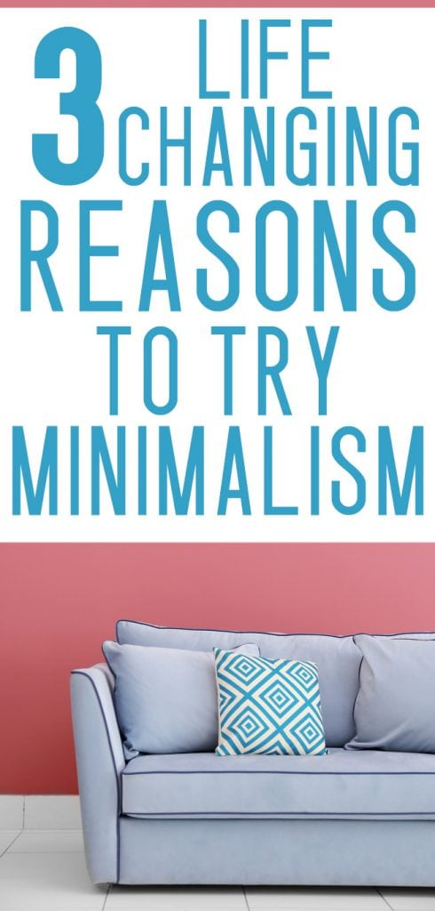 3 life changing benefits of minimalism