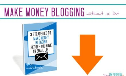 3 Strategies to Make Money Blogging Without an Email List – THE WORKBOOK!