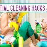 10 Essential Cleaning Hacks for Parents