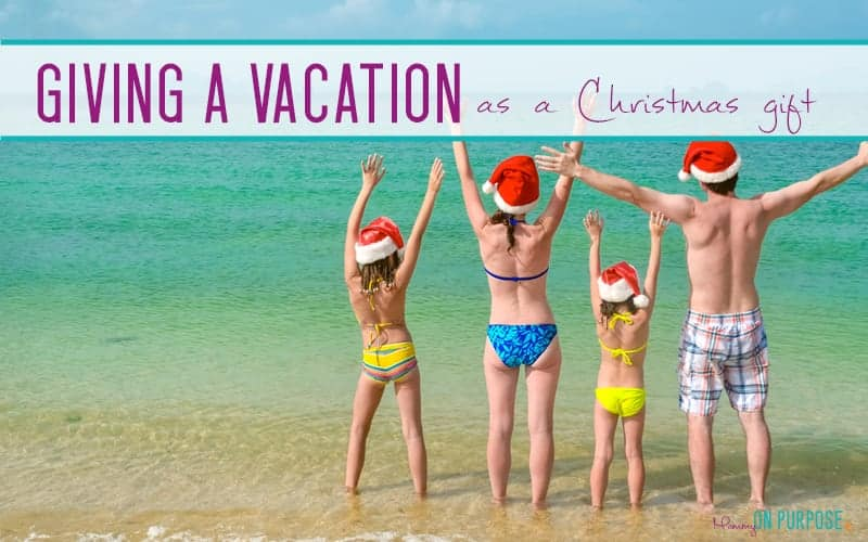 giving a vacation as a christmas gift how
