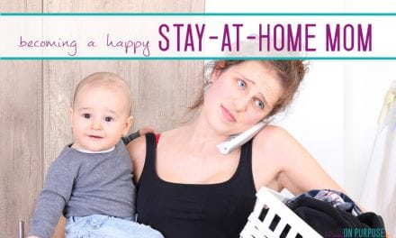 How to be a HAPPY New Stay-at-Home Mom