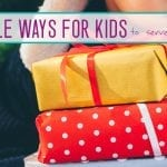 """10 Ways for Kids to Serve Others at Christmas (and get into the true """"Christmas Spirit"""")"""