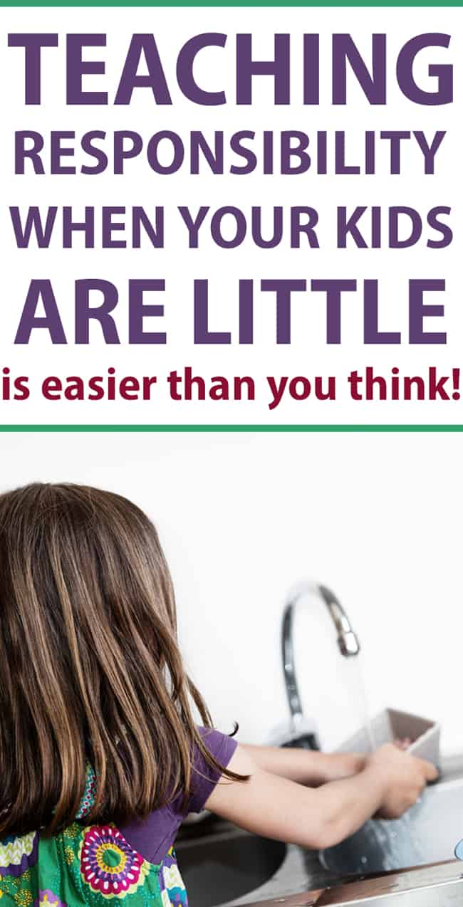 how to teach kids responsibility when they are LITTLE - don't wait 'till they get to school !