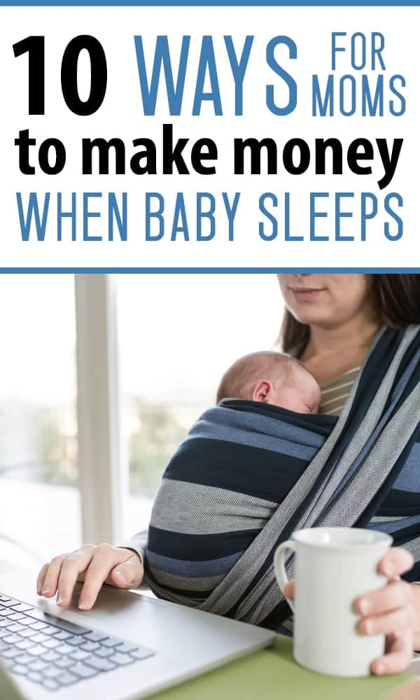 make money at naptime for moms - work at home ideas you can do while your baby naps!