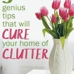 3 Genius Tips to Cure Your Home of Clutter