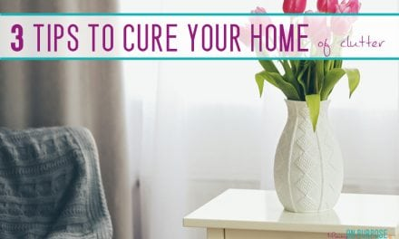 3 Tips to Keep Your Home Clutter Free