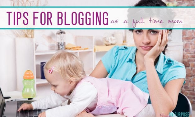 How to SUCCESSFULLY run a blog as a stay at home mom