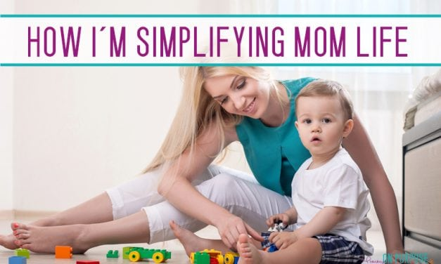 How to Simplify Your Life as a Mom in 2019