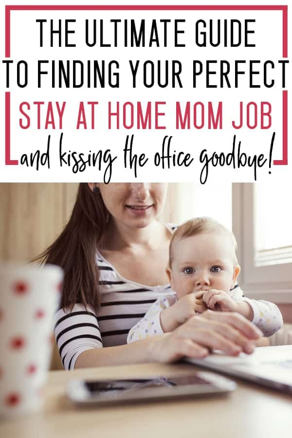 get a stay at home mom job in 2018 so you can be with your kids