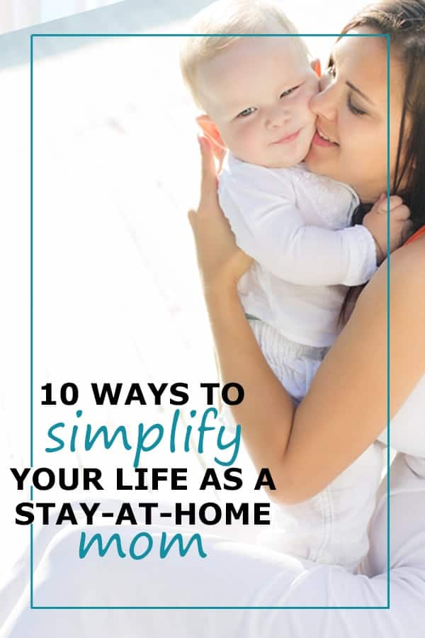 SIMPLIFIYING STAY AT HOME MOM LIFE