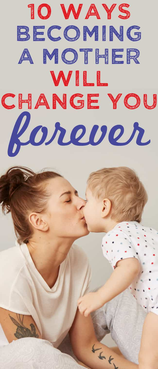 New mom tips - all the ways becoming a mother will change you - and there is ALOT of ways.
