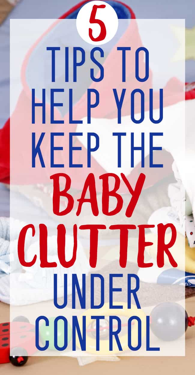 BABY CLUTTER will TAKE OVER if you're not careful. New moms, stay on top of the mess with these great tips!